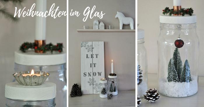DIY Weihnachten im Glas Weihnachtsdeko selber machen